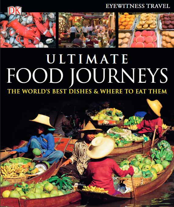 《DK Food Journeys》,告诉你什么才是真正在享受世界美食!